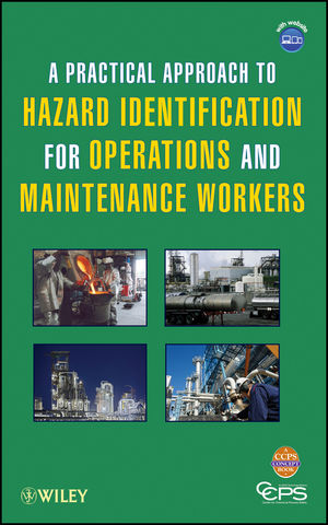 A Practical Approach to Hazard Identification for Operations and Maintenance Workers (0470642637) cover image