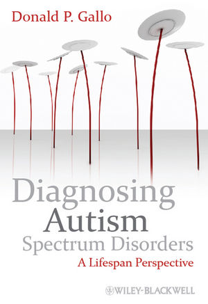 Diagnosing Autism Spectrum Disorders: A Lifespan Perspective (0470682337) cover image