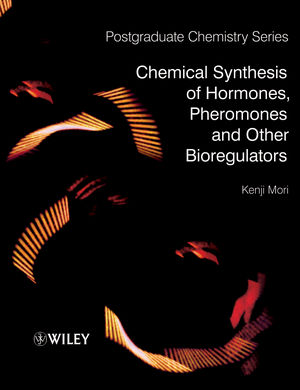 Chemical Synthesis of Hormones, Pheromones and Other Bioregulators (0470697237) cover image
