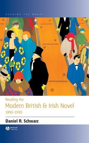 Reading the Modern British and Irish Novel 1890 - 1930 (0470779837) cover image