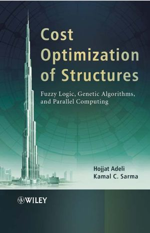 Cost Optimization of Structures: Fuzzy Logic, Genetic Algorithms, and Parallel Computing (0470867337) cover image