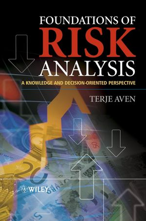 Foundations of Risk Analysis: A Knowledge and Decision-Oriented Perspective