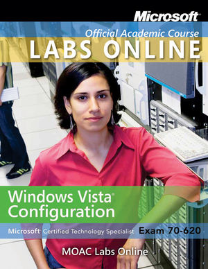 Exam 70-620: Windows Vista Configuration with Lab Manual and MOAC Labs Online Set