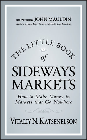 Book Cover Image for The Little Book of Sideways Markets: How to Make Money in Markets that Go Nowhere