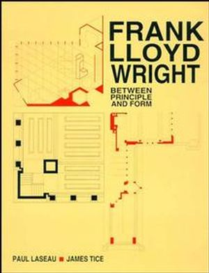 Frank Lloyd Wright: Between Principles and Form (0471288837) cover image