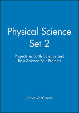 Physical Science Set 2: Projects in Earth Science and Best Science Fair Projects