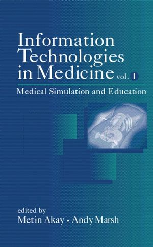 Information Technologies in Medicine, Volume I: Medical Simulation and Education