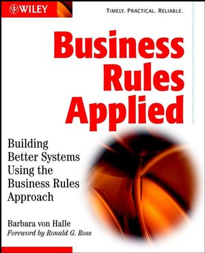 Business Rules Applied: Building Better Systems Using the Business Rules Approach (0471412937) cover image
