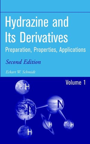 Hydrazine and Its Derivatives: Preparation, Properties, Applications, 2 Volume Set, 2nd Edition