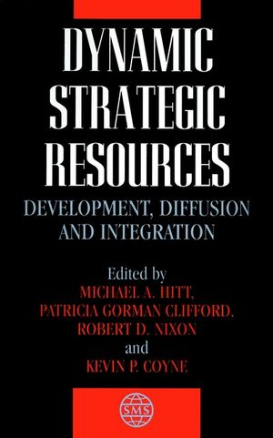Dynamic Strategic Resources: Development, Diffusion and Integration