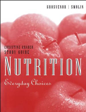 Study Guide to accompany Nutrition: Everyday Choices