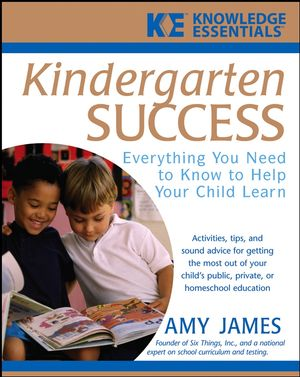 Kindergarten Success: Everything You Need to Know to Help Your Child Learn (0471748137) cover image