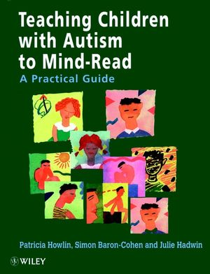 Teaching Children with Autism to Mind-Read: A Practical Guide for Teachers and Parents (0471976237) cover image