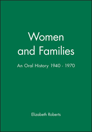 Women and Families: An Oral History 1940 - 1970