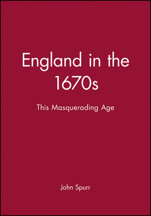England in the 1670s: This Masquerading Age (0631222537) cover image
