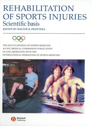 The Encyclopaedia of Sports Medicine: An IOC Medical Commission Publication, Volume X, Rehabilitation of Sports Injuries: Scientific Basis (0632058137) cover image