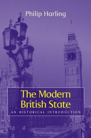 The Modern British State: An Historical Introduction (0745621937) cover image