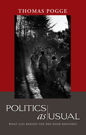 Politics as Usual: What Lies Behind the Pro-Poor Rhetoric (0745638937) cover image