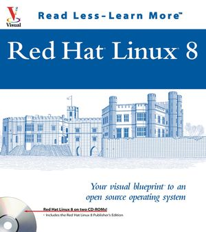 Red hatsup174sup linuxsup174sup 8 your visual red hat linux 8 your visual blueprinttm to an open source operating system malvernweather Gallery