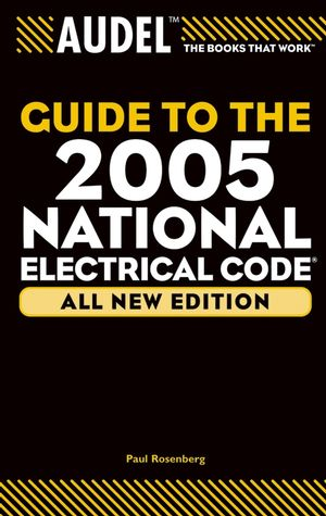 Audel Guide to the 2005 National Electrical Code, All New Edition