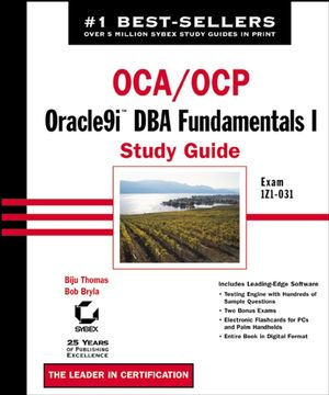 OCA/OCP: Oracle9i DBA Fundamentals I Study Guide: Exam 1Z0-031 (0782140637) cover image