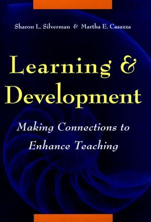 Learning and Development: Making Connections to Enhance Teaching
