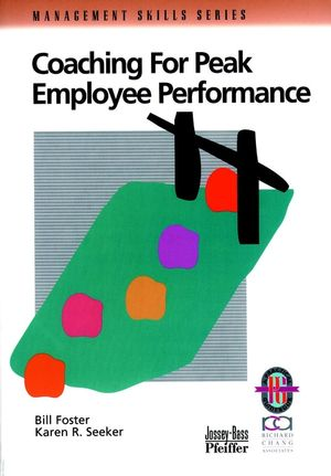 Coaching for Peak Employee Performance: A Practical Guide to Supporting Employee Development  (0787951137) cover image