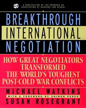 Breakthrough International Negotiation: How Great Negotiators Transformed the World