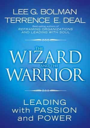 The Wizard and the Warrior: Leading with Passion and Power (0787974137) cover image
