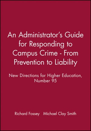 An Administrator's Guide for Responding to Campus Crime - From Prevention to Liability: New Directions for Higher Education, Number 95