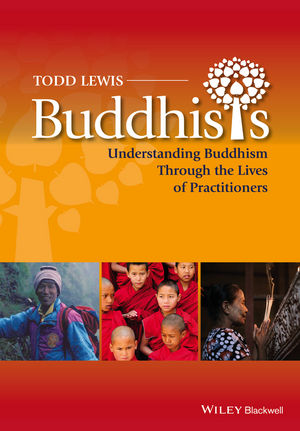 Buddhists: Understanding Buddhism Through the Lives of Practitioners (1118322037) cover image