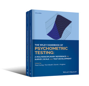 The Wiley Handbook of Psychometric Testing: A Multidisciplinary Reference on Survey, Scale and Test Development, 2 Volume Set