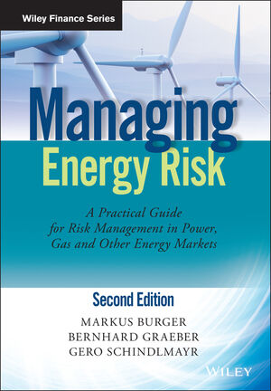 Managing Energy Risk: An Integrated View on Power and Other Energy Markets, 2nd Edition
