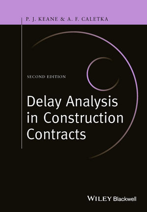 Delay Analysis in Construction Contracts, 2nd Edition (1118631137) cover image