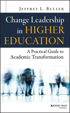Change Leadership in Higher Education: A Practical Guide to Academic Transformation (1118762037) cover image