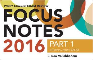 Wiley CIAexcel Exam Review 2016 Focus Notes: Part 1, Internal Audit Basics