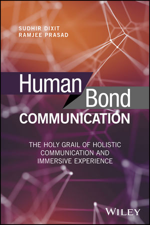Human Bond Communication: The Holy Grail of Holistic Communication and Immersive Experience