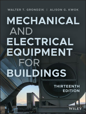 Mechanical and Electrical Equipment for Buildings, 13th Edition