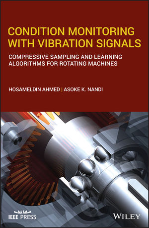 Condition Monitoring with Vibration Signals: Compressive Sampling and Learning Algorithms for Rotating Machines