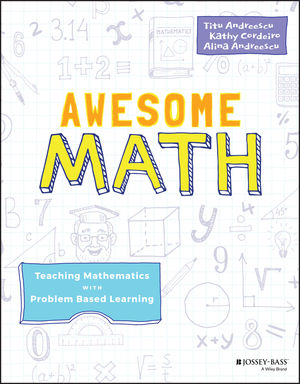 Awesome Math: Teaching Mathematics with Problem Based Learning