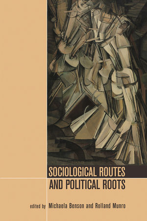 Sociological Routes and Political Roots (1444338137) cover image