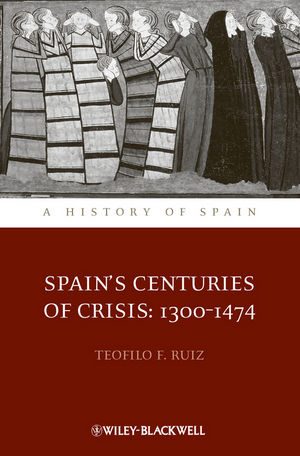 Spain's Centuries of Crisis: 1300 - 1474 (1444339737) cover image