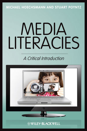 Media Literacies: A Critical Introduction (1444344137) cover image
