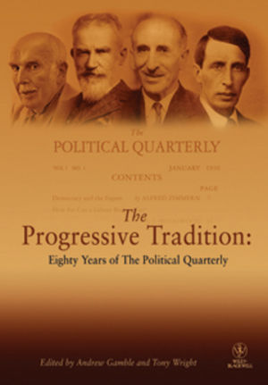 The Progressive Tradition: Eighty Years of The Political Quarterly (1444349937) cover image