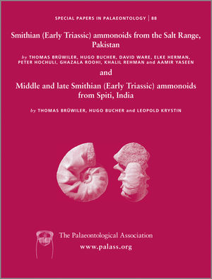 Special Papers in Palaeontology, Number 88, Smithian (Early Triassic) ammonoids from the Salt Range (Pakistan) and Spiti (India)