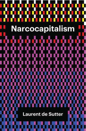 Narcocapitalism: Life in the Age of Anaesthesia (1509506837) cover image