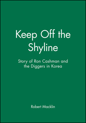 Keep Off the Shyline: Story of Ron Cashman and the Diggers in Korea (1740310837) cover image
