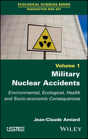 Military Nuclear Accidents: Environmental, Ecological, Health and Socio-economic Consequences