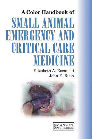 Small Animal Emergency and Critical Care Medicine: A Colour Handbook
