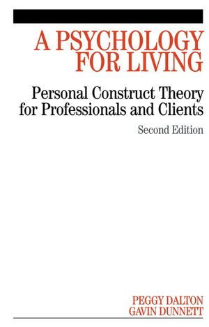 A Psychology for Living: Personal Construct Theory for Professionals and Clients, 2nd Edition
